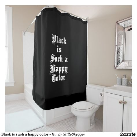 Black Is Such A Happy Color Gothic Shower Curtain Zazzle Com