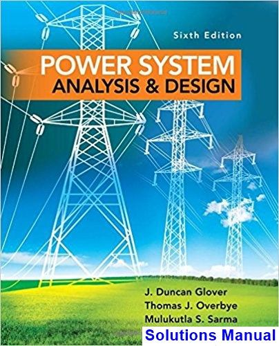 Power System Analysis and Design 6th Edition Glover Solutions Manual