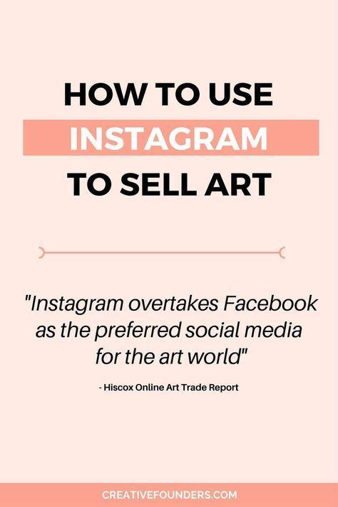 How To Use Instagram To Market And Sell Your Art Artbiz Artbusiness Sellart Sellartonline Socialme Selling Art Online Instagram Marketing Tips Selling Art