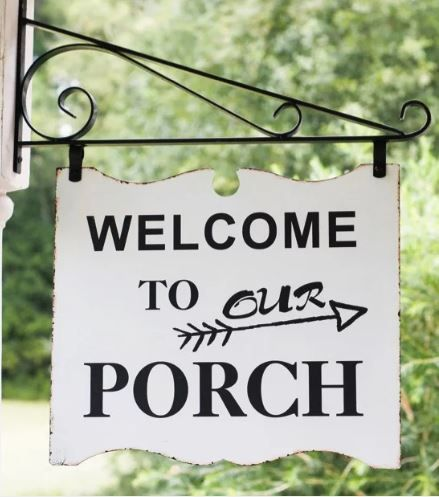 In The Summer Our Porch Is The Number One Gathering Place I Love This Metal Sign That Would Welcome Guest Front Porch Decorating Porch Makeover Porch Signs