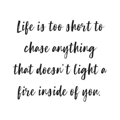 Life is too short to do anything that doesn't light a fire inside of you // chase your dreams, motivational quotes, blogger life, #quotes #inspirationalquotes #inspirational #quotestoliveby #quotesaboutlife