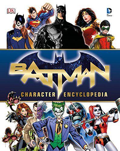 DOWNLOAD PDF] Batman Character Encyclopedia Free Epub/MOBI