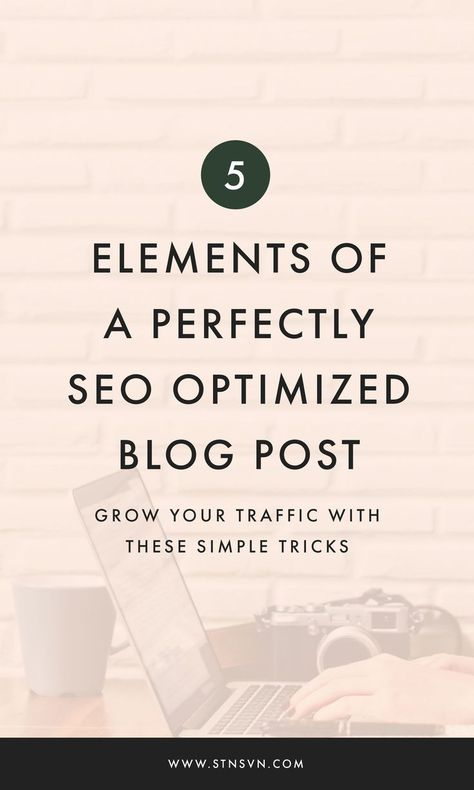 5 Elements of a Perfectly SEO Optimized Blog Post — Station Seven: Squarespace Templates, Squarespace Courses, Canva Templates and Free Resources for Creative Entrepreneurs