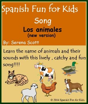 Spanish Song Los Animales New Version Spanish Songs Spanish Lessons For Kids Fun Songs For Kids