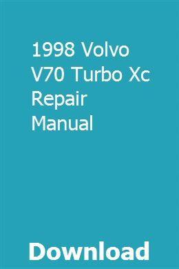 1998 Volvo V70 Turbo Xc Repair Manual Repair Manuals Truck Repair Engine Repair