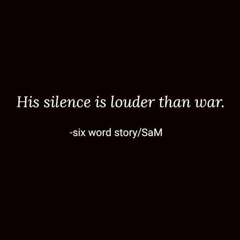 Silence/six word story