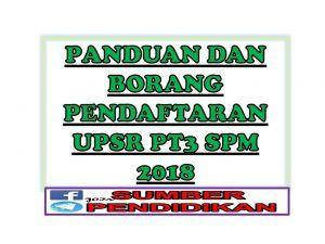 Panduan Borang Pendaftaran Upsr Pt3 Spm 2018 Novelty Sign Novelty Decor