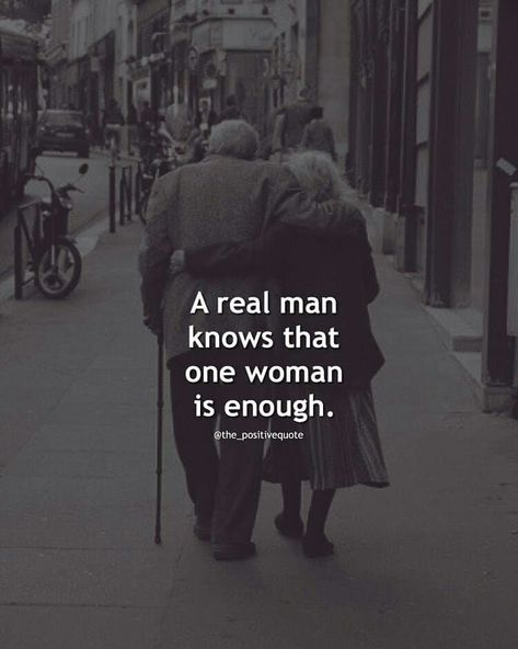 A real man knows that one woman is enough love quotes love quotes for her real man quotes relationship images love 2019 images