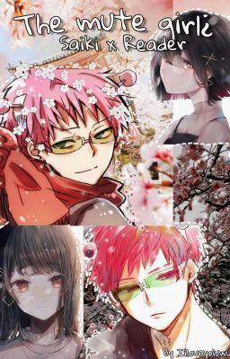 Saiki x reader {The Mute Girl} | Anime boy in 2019 | Anime