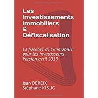 Les Investissement Immobiliers Defiscalisation La Fiscalite De L Immobilier Pour Les Investisseurs V Investissement Immobilier Investissement Investisseur
