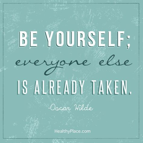 Quote about self-confidence - Be yourself; everyone else is already taken.