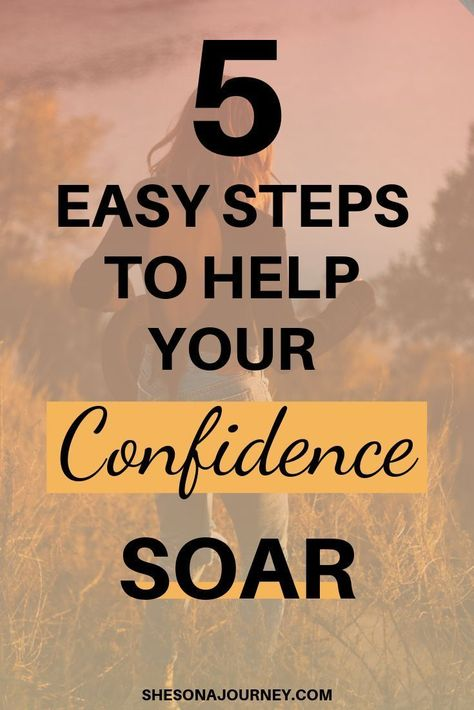 5 easy steps to build your confidence! How to be more confident in who you are and live a life that makes you happy. #confidence #confidencequotes #confidencetips #selflove #personaldevelopment #personalgrowth #findingyourself