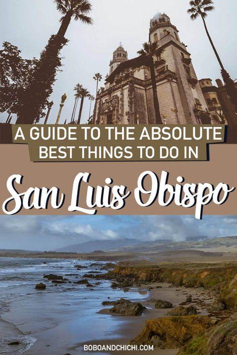 16 Fun Things to Do in San Luis Obispo, California - Bobo and ChiChi