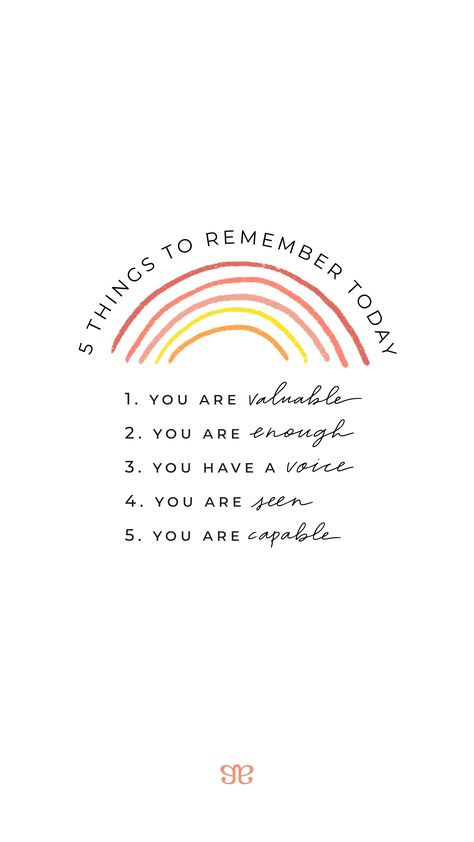 5 Things To Remember Today:  1.You are valuable  2.You are enough  3.You have a voice  4.You are seen  5.You are capable  You are amazing! #selflove #selfcare #comfort #hope #love #life #words #quotes #motivation #positive #wordstoliveby #capable   For more of our fave words and quotes visit the link.
