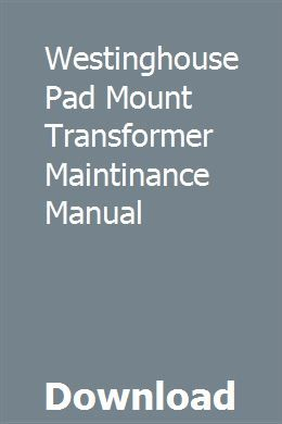 Westinghouse Pad Mount Transformer Maintinance Manual