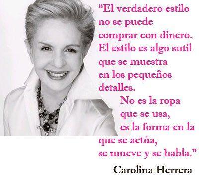 Carolina Herrera Estilo Frases De Estilo Frases Y Frases