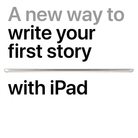 iPad – A new way to write your first story