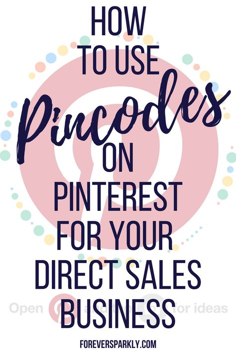 Explore Pincodes on Pinterest for your direct sales business. Learn how to use them to grow your following and stand out from other consultants. #pincodes #pinteresttips #directsales via @owlandforever