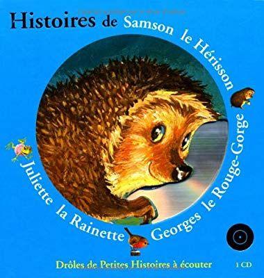 Droles De Petites Betes Histoires De Samson Herisson Georges Rouge Gorge Juliette Rainette French Edition 9782070557301 Amazon Com Books
