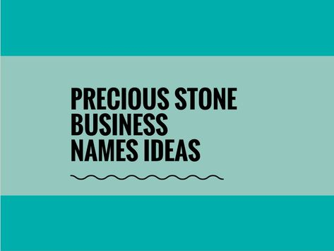 540 Creative Precious Gem Stone Business Names Business Names