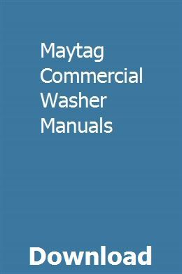 Maytag Commercial Washer Manuals Commercial Washer Repair Manuals Repair