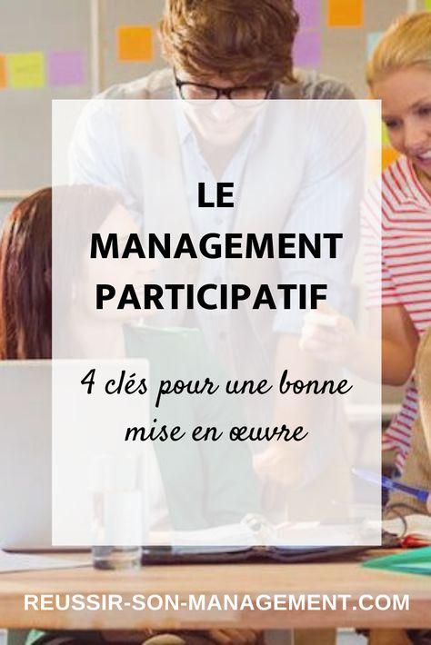 Le management participatif : 4 clés pour une bonne mise en œuvre