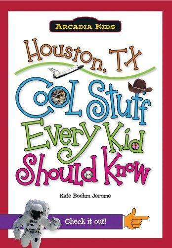 Houston, TX:: Cool Stuff Every Kid Should Know (Arcadia Kids) - Default