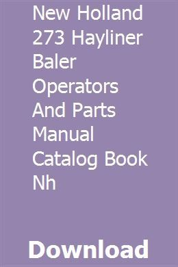 New Holland 273 Hayliner Baler Operators And Parts Manual Catalog Book Nh New Holland New Holland Tractor New Holland Ford