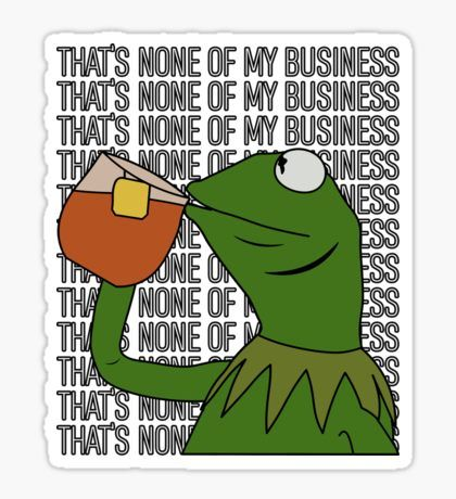 Sipping Tea Meme King But That S None Of My Business Sticker By Ccheshiredesign Sipping Tea Meme Tea Meme Tea Funny