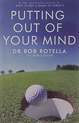 Putting Out Of Your Mind Dr Bob Rotella 9781416501992 Amazon Com Books Out Of Your Mind Mindfulness Books To Read