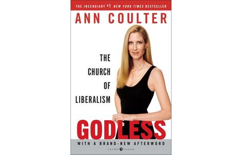 """""""Godless The Church Of Liberalism"""" by Ann Coulter"""