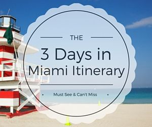 Miami Itinerary 3 Days In Miami For First Timers Miami