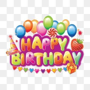 Happy Birthday Background Happy Birthday Posters Happy Birthday Png Happy Birthday Font