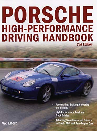 Download Pdf Porsche Highperformance Driving Handbook Free Epub Mobi Ebooks Performance Driving Porsche High Performance