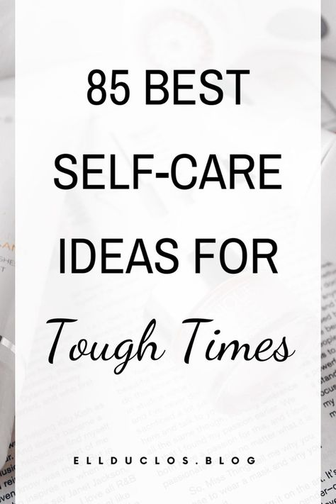 85 Best Self-Care Ideas For When You Are Having A Bad Day
