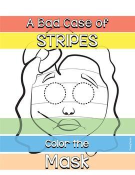 A Bad Case Of Stripes Color The Mask Bad Case Of Stripes