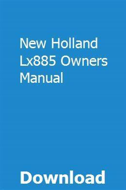 New Holland Lx885 Owners Manual Manual Car Owners Manuals Repair Manuals