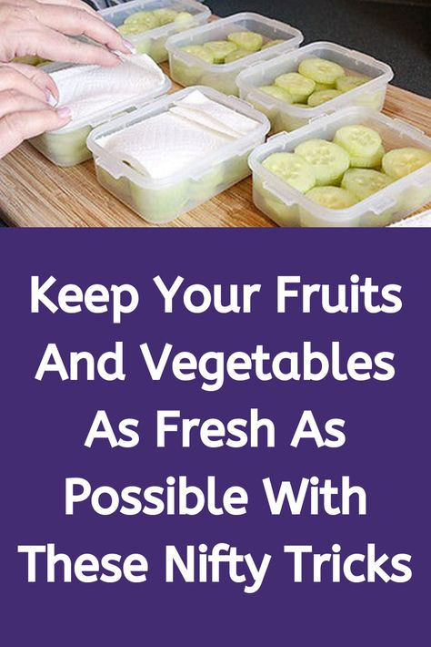 Keep Your Fruits And Vegetables As Fresh As Possible With These Nifty Tricks #Keep #Your #Fruits #And #Vegetables #Fresh #Possible #With #These #Nifty #Tricks