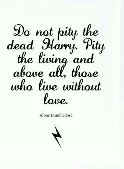 Love Love Love And Above All Else Self Love Harry Potter Dumbledore Dumbledore Quotes Hp Quotes