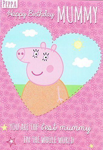 Peppa Pig Mummy Birthday Card Peppa Pig Https Www Amazon Com Dp B016ffhnda Ref Cm Sw R Peppa Pig Happy Birthday Happy Birthday Mummy Happy Birthday Mom Funny