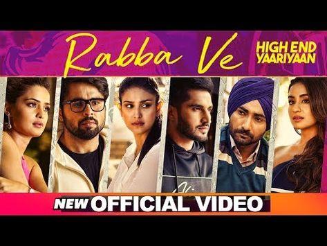 Rabba Ve B Praak High End Yaariyan Video Download Hd Rabba Ve Lyrics By Jaani Rabba Ve Full Video Mp4 Mp3 Song 2019 With Images News Songs Songs Mp3 Song