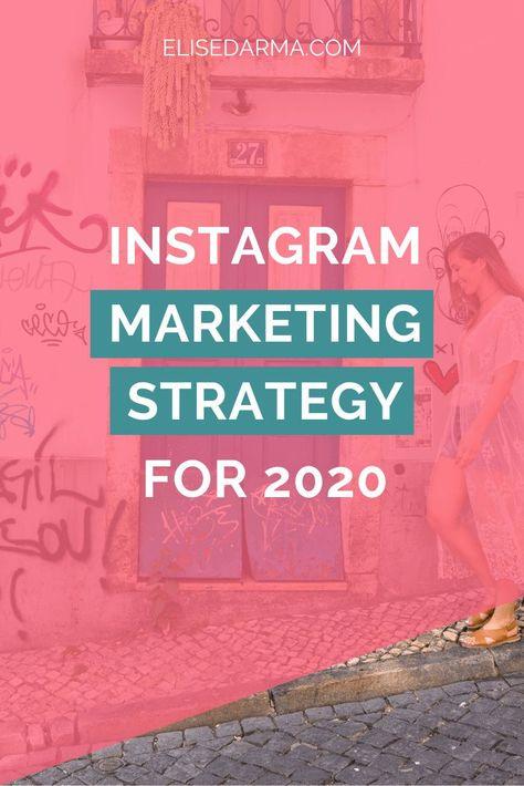 Instagram Marketing Strategy for 2020 - Elise Darma