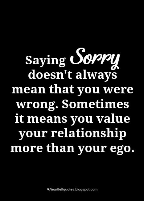 15 Quotes About Sorry And Apology In A Relationships Heartfelt Love And Life Quotes Ego Quotes Postive Quotes Saying Sorry Quotes