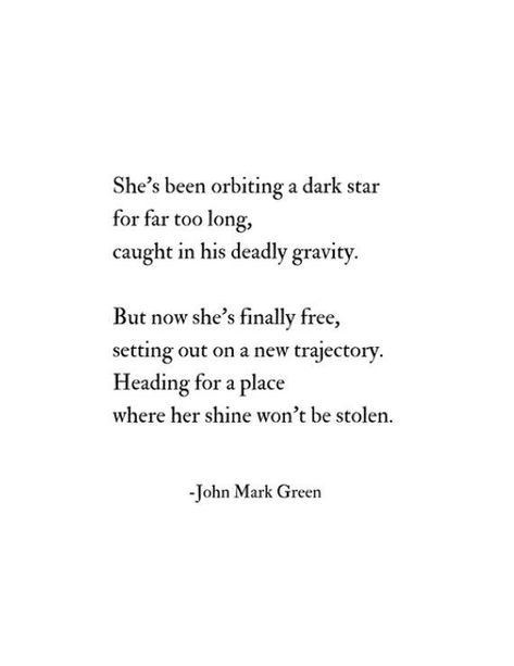 Inspirational Quotes for Women / Poetry Home Decor / New Life Quote Print / Poem by John Mark Green ~~~~~~~ Dark Star Poem (Frame Not Included) Shes been orbiting a dark star for far too long, caught in his deadly gravity. But now shes finally free, setting out on a new trajectory. Heading for a