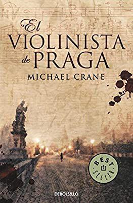 El Violinista De Praga Best Seller Amazon Es Crane Michael Burani Barbara Libros Libros De Leer Libros De Suspenso Libros Para Leer Juveniles