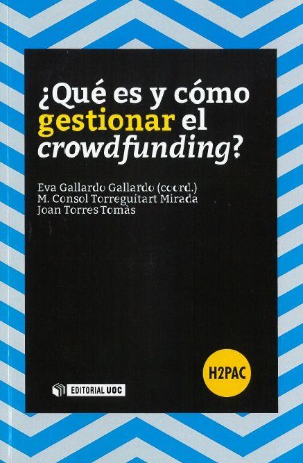 Qué Es Y Cómo Gestionar El Crowdfunding Eva Gallardo Gallardo Coord Maria Consol Torreguitart Mirada Joan Torres Tomàs