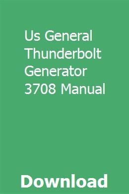Us general thunderbolt generator 3708 manual | memotbeiseg.