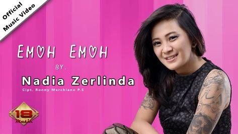 Nadia Zerlinda Emoh Emoh Official Music Video Lagu Lirik Lagu Lirik