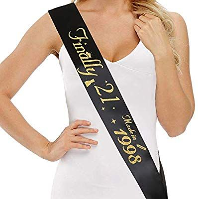 Finally 21 Sash 21st Birthday Sash For Girls And Women Finally 21 Made In 1998 Limited Edition 21s 21st Birthday Sash Birthday Sash 21st Birthday Gifts