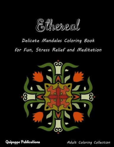 Ethereal Delicate Mandalas Coloring Book For Fun Stress Relief And Meditation Coloringbooks Coloringbooksfo Coloring Books Good Books Mandala Coloring Books